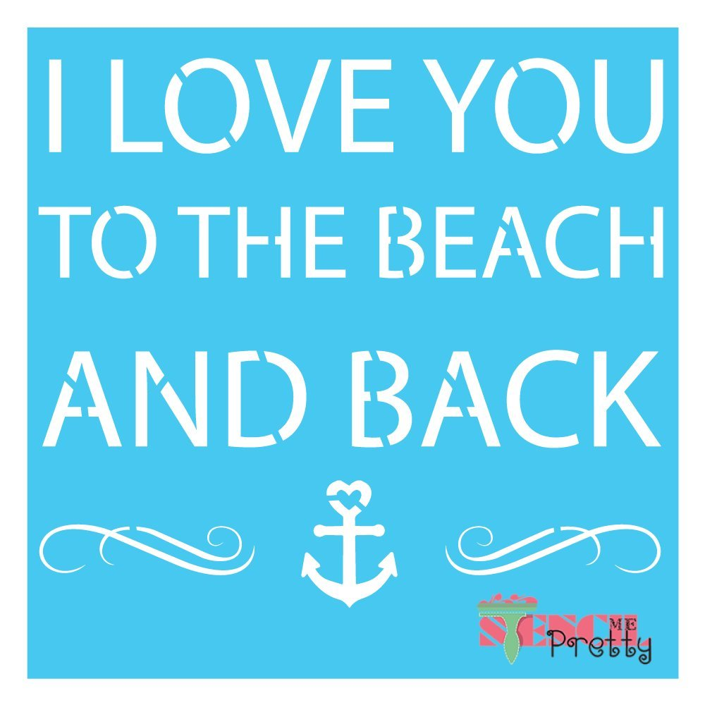 """XS 11/"""" x 9.5/"""" I Love You to The Beach /& Back Ocean Anchor DIY Sign Nautical Quote Stencil"""