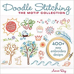 Doodle Stitching: The Motif Collection: 400+ Easy Embroidery Designs: Amazon.es: Aimee Ray: Libros en idiomas extranjeros