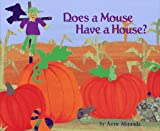 Does a Mouse Have a House?, Anne M. Miranda, 0027672514