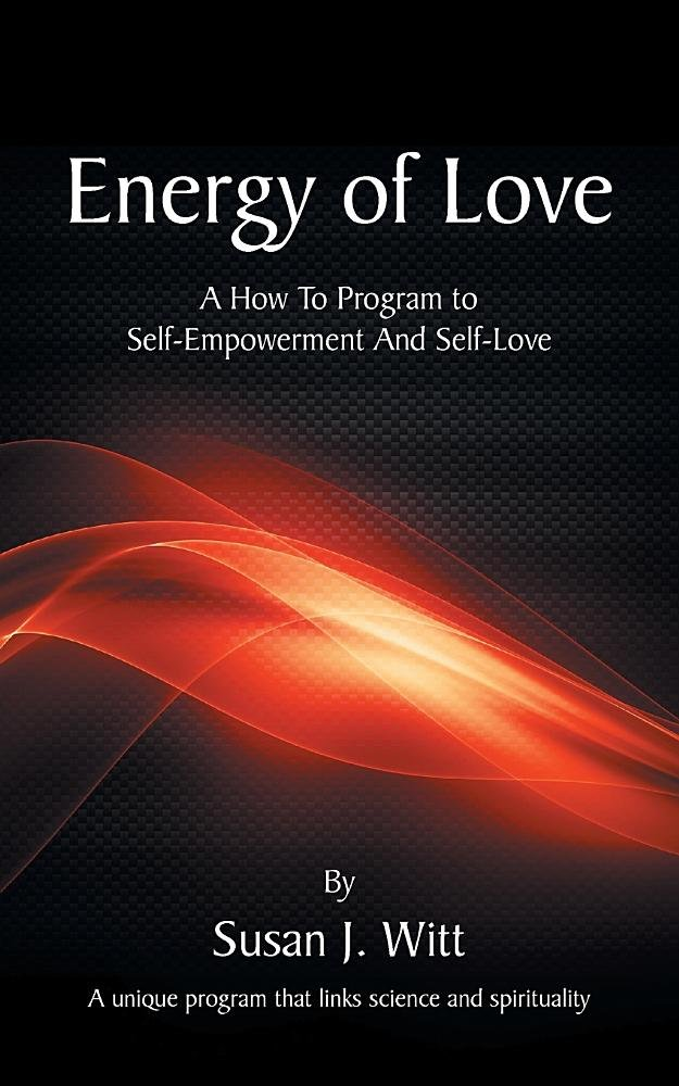 Read Online Energy of Love: A How to Program to Self-Empowerment and Self-Love pdf epub