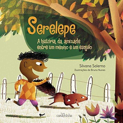 Serelepe. A Historia Entre Um Menino