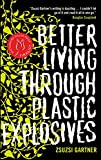 Image of Better Living Through Plastic Explosives (us Edition)