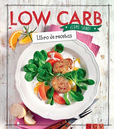(Low Carb: Libro de recetas (¡Come sano!) (Spanish Edition))