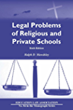 Legal Problems of Religious and Private Schools, 6th Edition (N O L P E Monograph Series)