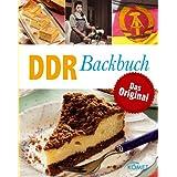 DDR Backbuch: Das Original: Rezepte Klassiker aus der DDR-Backstube (Minikochbuch) (German Edition)