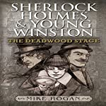 Sherlock Holmes and Young Winston: The Deadwood Stage | Mike Hogan