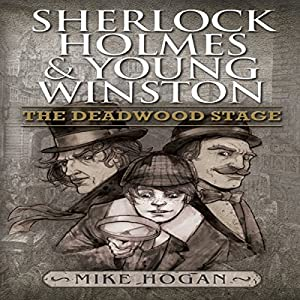 Sherlock Holmes and Young Winston: The Deadwood Stage Audiobook