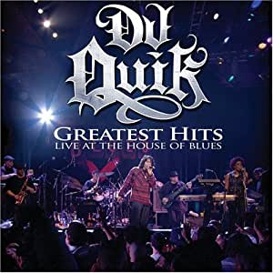 Dj quik greatest hits live at the house of blues for House music greatest hits