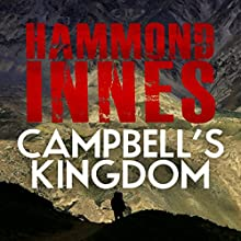 Campbell's Kingdom Audiobook by Hammond Innes Narrated by Mark Elstob