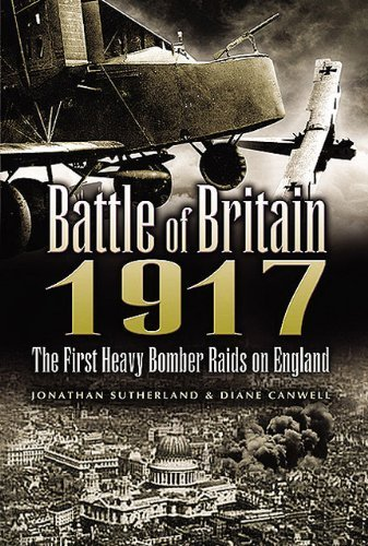 The Battle of Britain 1917: The First Heavy Bomber Raids on England by Jonathan Sutherland (2005-03-16)