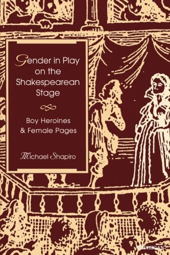 Best Gender in Play on the Shakespearean Stage: Boy Heroines and Female Pages E.P.U.B