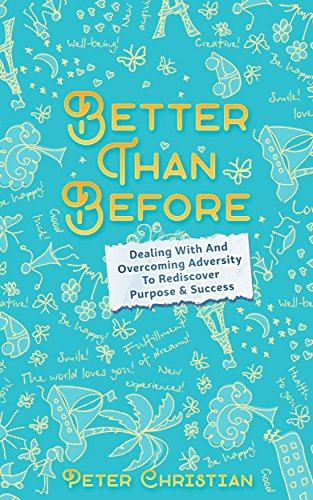 Better Than Before: Dealing With And Overcoming Adversity To Rediscover Purpose & (Short Setback)