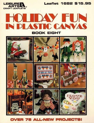 (Holiday Fun in Plastic Canvas, Book 8: over 75 projects (Leisure Arts #1682))