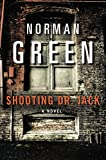 img - for Shooting Dr. Jack: A Novel book / textbook / text book