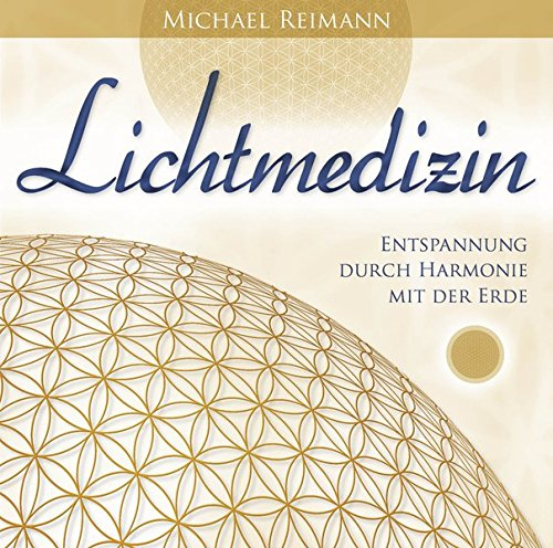 Lichtmedizin: Entspannung durch Harmonie mit der Erde