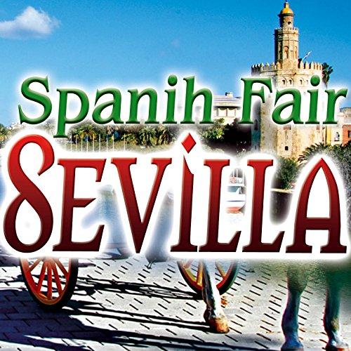 Spanih Fair. Sevilla, Cordoba, Andalucía, Del Rocio, Sevillanas, Romería,