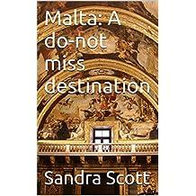 Malta: A do-not miss destination