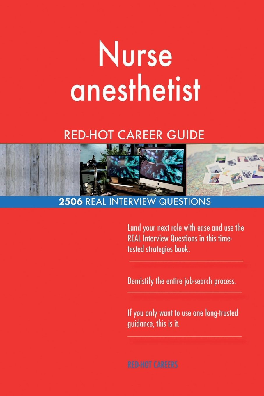 Nurse anesthetist RED-HOT Career Guide; 2506 REAL Interview Questions ebook