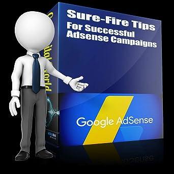 Sure-Fire Tips For Successful Adsense Campaigns