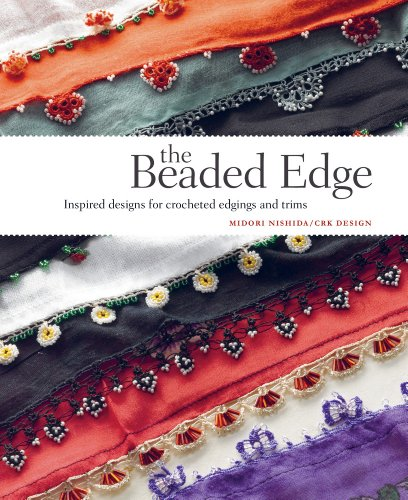 (The Beaded Edge: Inspired Designs for Crocheted Edgings and)