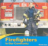 Firefighters in Our Community, Michelle Ames, 1435824555