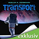 Transport (Transport 1) Audiobook by Phillip P. Peterson Narrated by Heiko Grauel