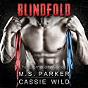 Blindfold Complete Series Audiobook by M. S. Parker, Cassie Wild Narrated by A.C. Edwards
