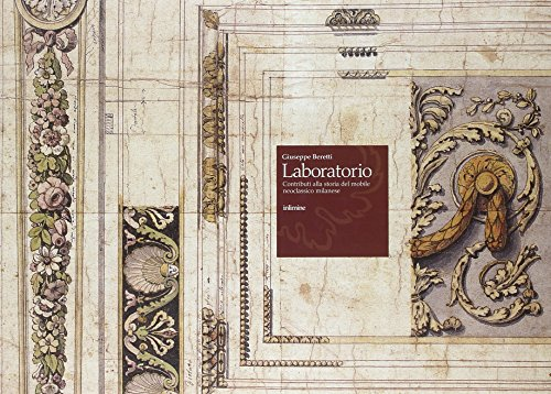 Laboratorio: Contributi alla storia del Mobile neoclassico milanese