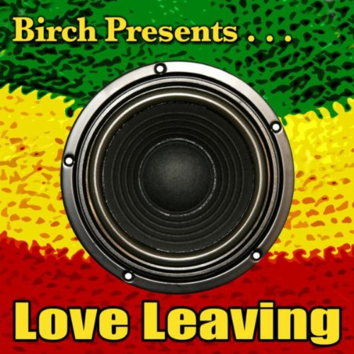 Birch Presents: Love Leaving