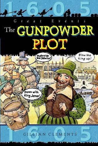 The Gunpowder Plot Great Events Book by Gillian Clements