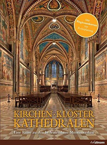 Kirchen, Klöster, Kathedralen: Eine Reise zu den bedeutendsten Meisterwerken