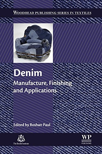 Denim  Manufacture  Finishing And Applications  Woodhead Publishing Series In Textiles