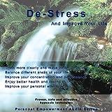 De-stress & Improve Your Life