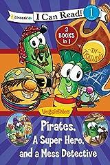 Pirates, Mess Detectives, and a Superhero (I Can Read! / Big Idea Books / VeggieTales)