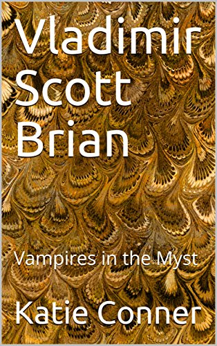 Vladimir Scott Brian: Vampires in the Myst