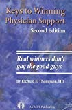 Keys to Winning Physician Support, Richard E. Thompson, 0924674687