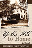 Up the Hill to Home: A Novel