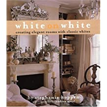 White on White: Creating Elegant Rooms with Classic Whites