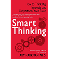 Smart Thinking: How to Think Big, Innovate and Outperform Your Rivals (English Edition)