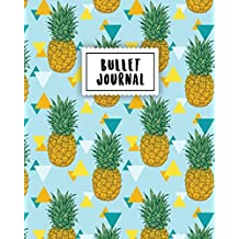 Bullet Journal: Pineapple Journal | 150 Dot Grid Pages (size 8x10 inches) | with Bullet Journal Sample Ideas