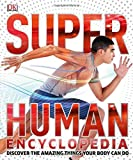 Super Human Encyclopedia, Dorling Kindersley Publishing Staff, 1465424458