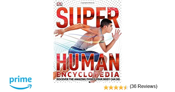 Super Human Encyclopedia: DK: 9781465424457: Amazon.com: Books