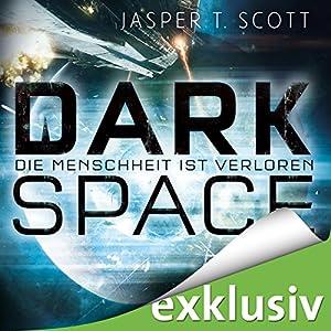 Die Menschheit ist verloren (Dark Space 1) Hörbuch