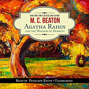 Agatha Raisin and the Walkers of Dembley Audiobook
