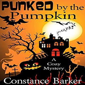 Punked by the Pumpkin: A Cozy Mystery Audiobook