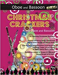 Christmas Crackers for Oboe and Bassoon: 10 Cracking Christmas Numbers transformed from noble christmas carols into wacky duets, each in a unique ... for two equal players of Grades 5-7 standard.