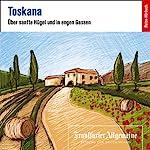 Toskana. Über sanfte Hügel und in engen Gassen (F.A.Z.-Dossier) |  div.