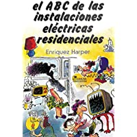 El ABC de las instalaciones electricas residenciales / The ABCs of electric residential installations (Spanish