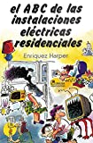 img - for El ABC de las instalaciones electricas residenciales / The ABC's of electric residential installations (Spanish Edition) book / textbook / text book