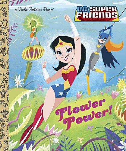 5 Flowers Little (Flower Power! (DC Super Friends) (Little Golden Book))